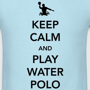 Keep Calm and Play Water Polo T-Shirts - Men's T-Shirt