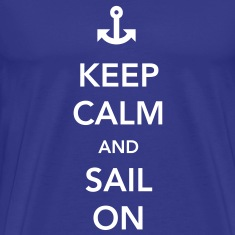 Keep Calm and Sail On T-Shirts