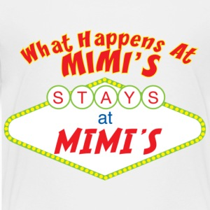 what happens at mimi's stays at mimi's - Toddler Premium T-Shirt
