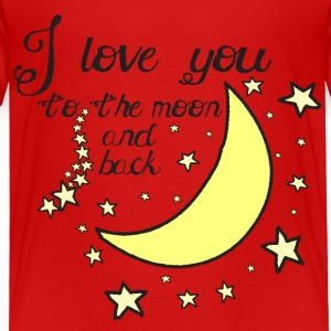 I love you to the moon and back toddler t-shirt - Toddler Premium T-Shirt