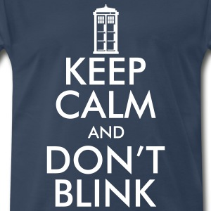 Keep Calm and Don't Blink T-Shirts - Men's Premium T-Shirt