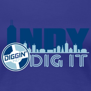 Indy Dig It - Women's Premium T-Shirt