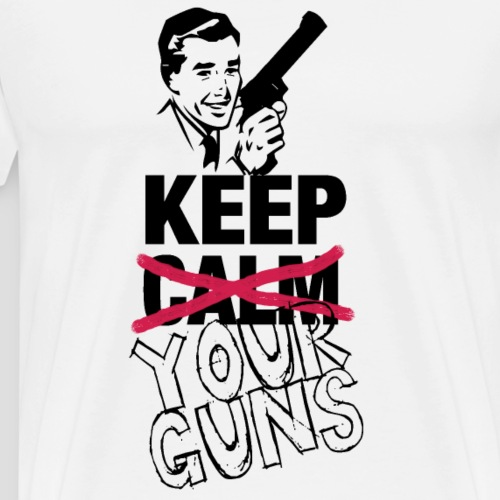 KEEP (CALM) YOUR GUNS - Gents
