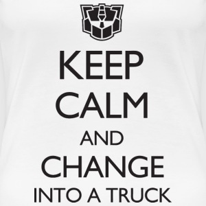 Keep Calm and Change Into a Truck Women's T-Shirts - Women's Premium T-Shirt