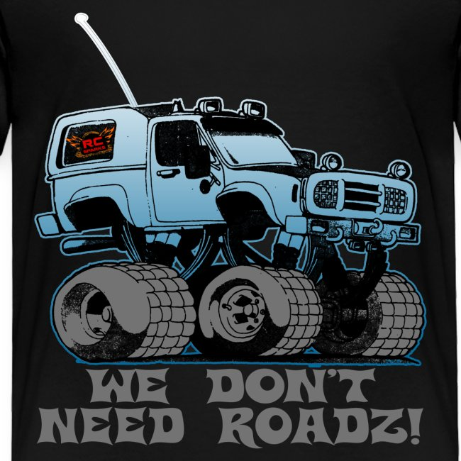 We Don't Need Roads - Toddler Shirt