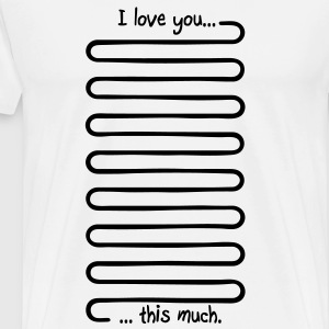 I love you this much T-Shirts - Men's Premium T-Shirt