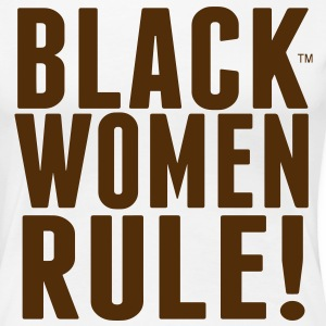 BLACK WOMEN RULE! Women's T-Shirts - Women's Premium T-Shirt