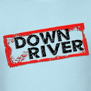 Down River T-Shirts - Men's T-Shirt