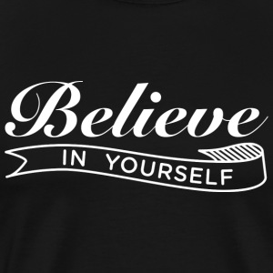 Believe in Yourself White T-shirt - Men's Premium T-Shirt