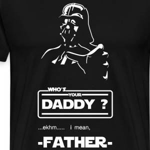 Who's your daddy?? - Men's Premium T-Shirt