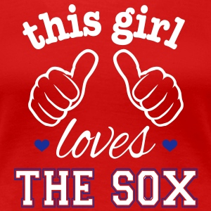 This Girl Loves the Sox Women's T-Shirts - Women's Premium T-Shirt