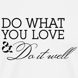 Do What You Love Black T-shirt - Men's Premium T-Shirt