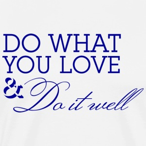 Do What You Love Blue T-shirt - Men's Premium T-Shirt