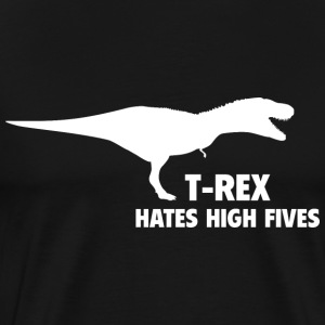 T-REX HATES HIGH FIVES - Men's Premium T-Shirt