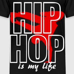 hip jop is my life Baby & Toddler Shirts - Toddler Premium T-Shirt