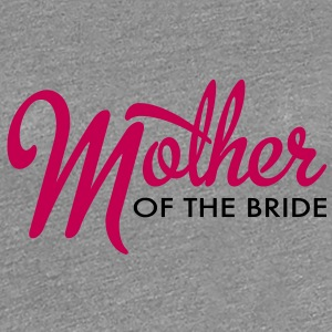mother of the bride Women's T-Shirts - Women's Premium T-Shirt