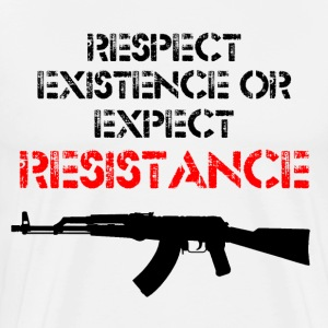 Respect Existence or Expect Resistance - Men's Premium T-Shirt