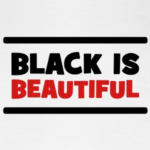 Black is Beautiful ! Women's T-Shirts - Women's Premium T-Shirt