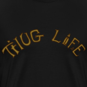 THUG LIFE by Tai's Tees - Men's Premium T-Shirt