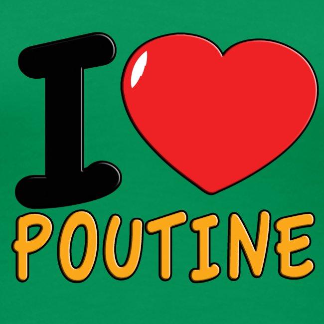 I Love Poutine for Ladies