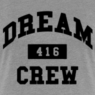Design ~ Dream Crew 416 Women's T-Shirts