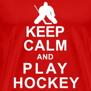 Keep Calm And  Play Hockey T-Shirts - Men's Premium T-Shirt