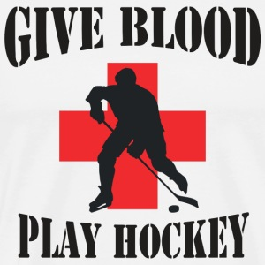 Hockey Give Blood Play Hockey T-Shirt - Men's Premium T-Shirt