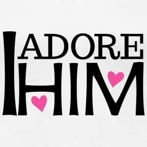 Couples I Adore Him Girlfriend Womens T-Shirt | Ma - Women's Premium T-Shirt