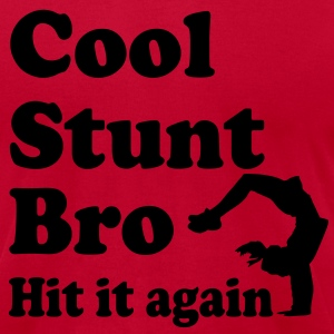cool stunt bro hit it again T-Shirts - Men's T-Shirt by American Apparel