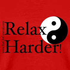Relax Harder! T-Shirt
