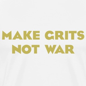 Make Grits Not War T-shirt - Men's Premium T-Shirt