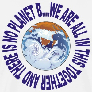 Earth Day No Planet B T-Shirt - Men's Premium T-Shirt