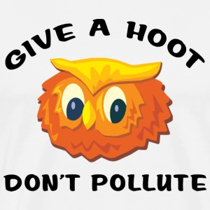 Give A Hoot Don't Pollute T-Shirt - Men's Premium T-Shirt
