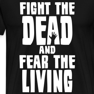 Fight The Dead - Men's Premium T-Shirt