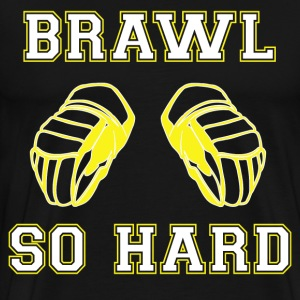 Sugah Shawn Thornton - Brawl So Hard - Men's Premium T-Shirt
