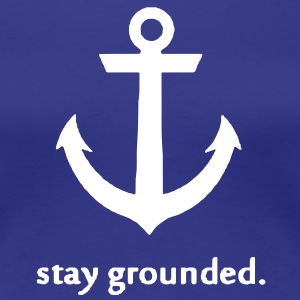 Stay Grounded Tee - Women's Premium T-Shirt