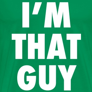 Men's I'm That Guy T-Shirt - Men's Premium T-Shirt