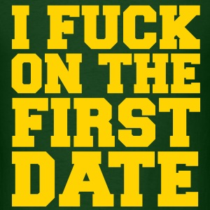 KCCO - I FUCK ON THE FIRST DATE - COLLEGE T-Shirts - Men's T-Shirt