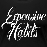 Design ~ Expensive Habits [f crown on back]