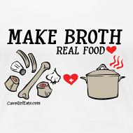 Design ~ Make Broth: Real Food Love [Women's Standard Tee]