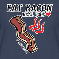 Design ~ Eat Bacon: Real Food Love [Women's Standard Tee]