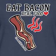 Design ~ Eat Bacon: Real Food Love [Women's Standard Tee]