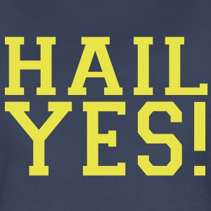 HAIL YES! Women's T-Shirts - Women's Premium T-Shirt