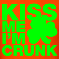Design ~ Kiss Me I'm Crunk on Orange (Gildan Heavyweight 100% Cotton)