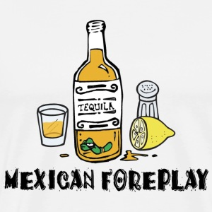 Mexican Foreplay T-Shirt - Men's Premium T-Shirt
