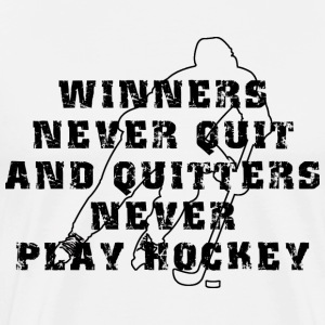Hockey Winners Never Quit T-Shirt - Men's Premium T-Shirt