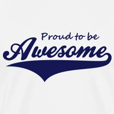 Proud to be Awesome Design T-Shirt NW