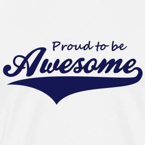 Proud to be Awesome Design T-Shirt NW - Men's Premium T-Shirt