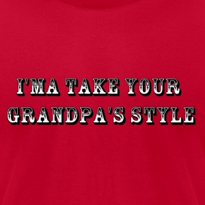 IMA take your Grampa's Style T-Shirts - Men's T-Shirt by American Apparel
