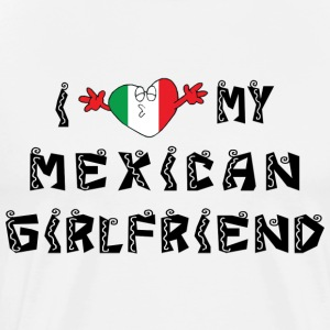 I Love My Mexican Girlfriend T-Shirt - Men's Premium T-Shirt